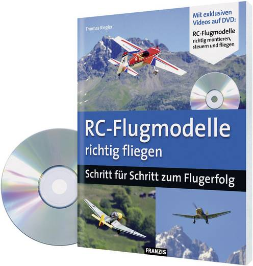 Franzis Verlag RC-Flugmodelle richtig fliegen Thomas Riegler Aantal pagina's: 120 bladzijden (978-3-645-65028-1)