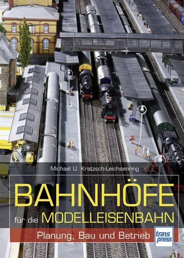 Bahnhöfe für die Modelleisenbahn Michael U. Kratzsch-Leichsenring Aantal pagina's: 144 bladzijden (Duitstalig)