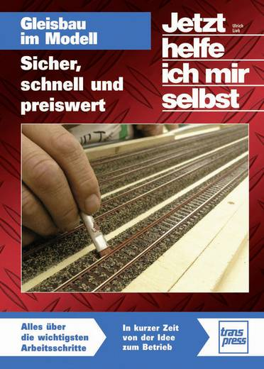 Gleisbau im Modell - Sicher, schnell und preiswert Ulrich Lieb Aantal pagina's: 148 bladzijden (Duitstalig)