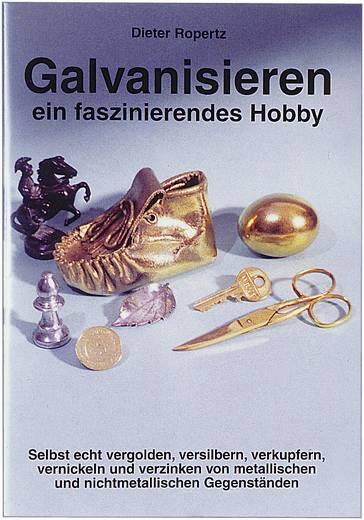 Infobroschüre: Galvanisieren ein faszinierendes Hobby Auteur: Dieter Ropertz