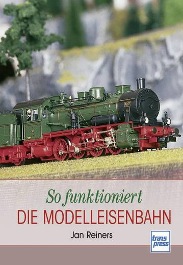 So funktioniert die Modelleisenbahn Jan Reiners Aantal pagina's: 128 bladzijden (Duitstalig)