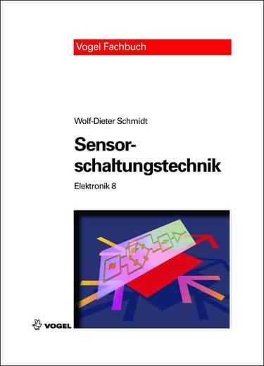 Elektronik 8: Sensorschaltungstechnik Auteur: Wolf-Dieter Schmidt ISBN-nr.: 978-3-834-33111-3