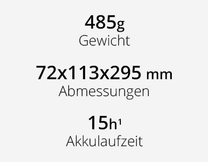 485g Gewicht, 72x113x295 mm Abmessung, 15h Akkulaufzeit