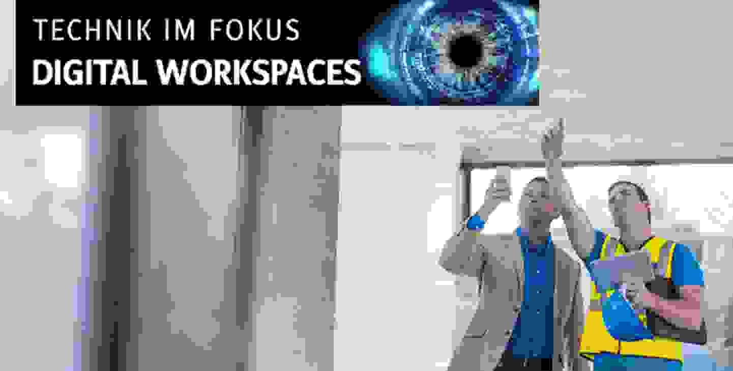 Technik im Fokus Digital Workspaces