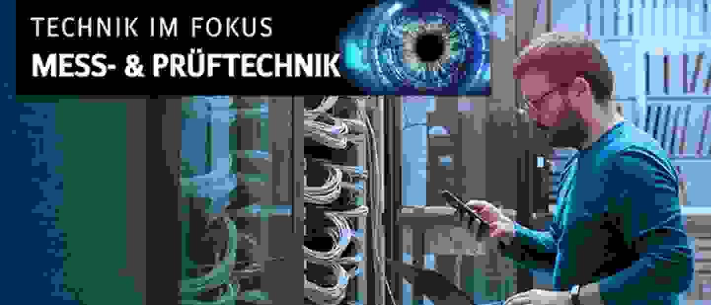 Technik im Fokus - Mess- und Prüftechnik