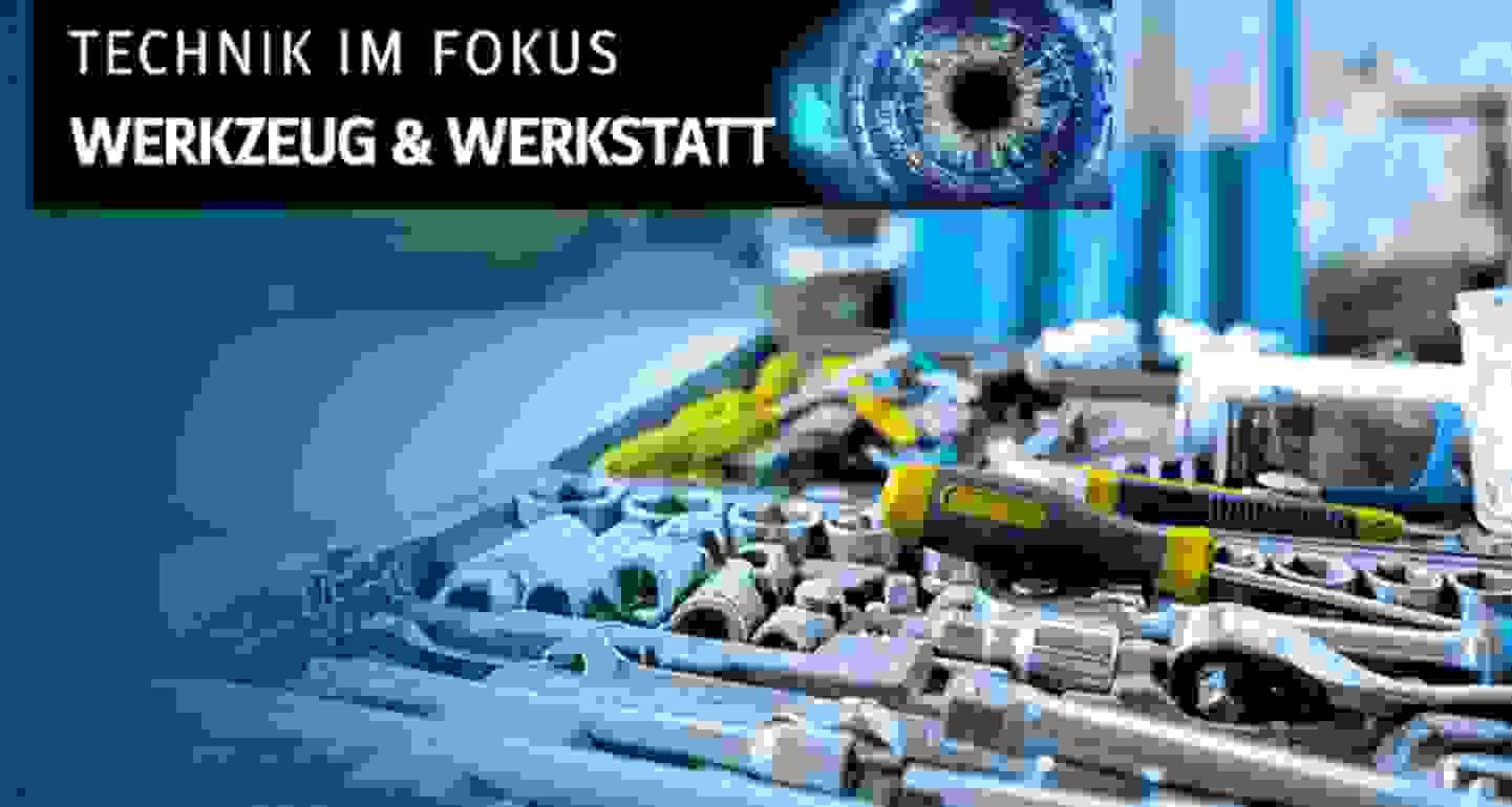 Technik im Fokus - Werkzeug & Werkstatt