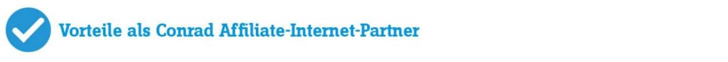 Vorteile als Conrad Affiliate-Internet-Partner