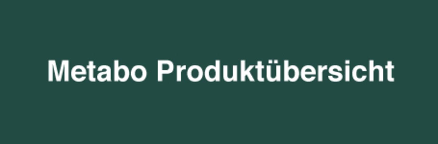 Metabo Produktübersicht