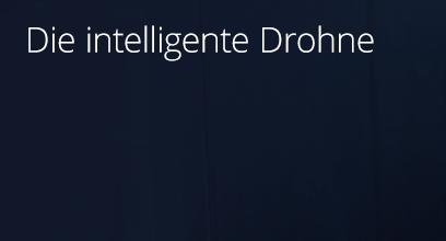 Die intelligente Drohne