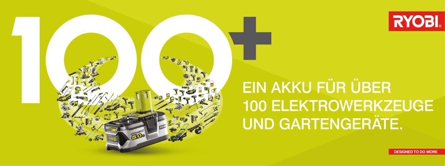 100+ Ein Akku für über 100 Elektrowerkzeuge und Gartengeräte