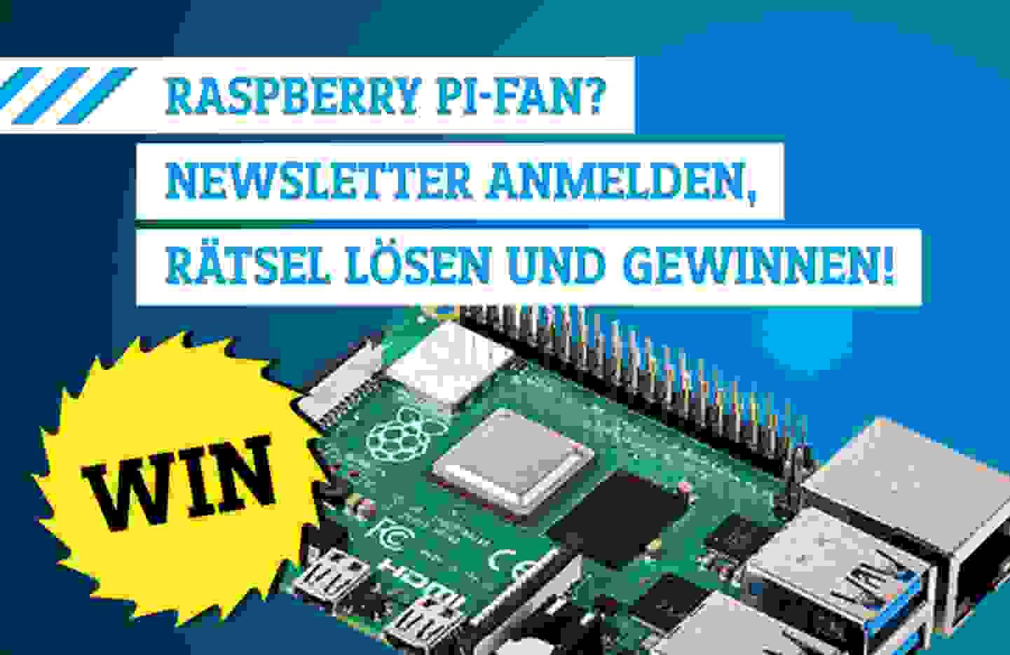 Raspberry Pi Fan? Jetzt Newsletter abonnieren, Rätsel lösen und gewinnen!