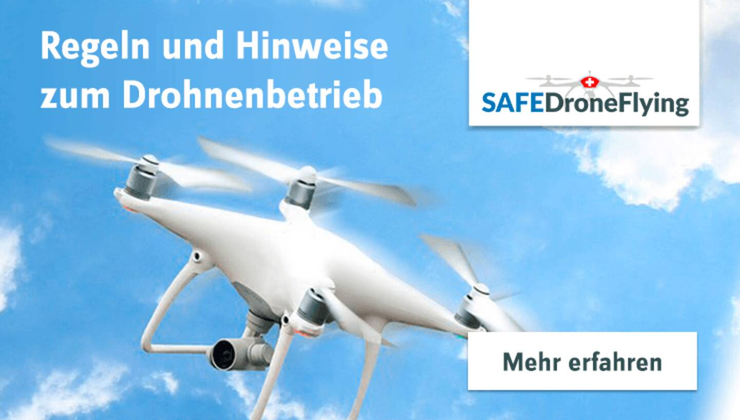 SAFEDroneFlying - Regeln und Hinweise  zum Drohnenbetrieb - Mehr erfahren »