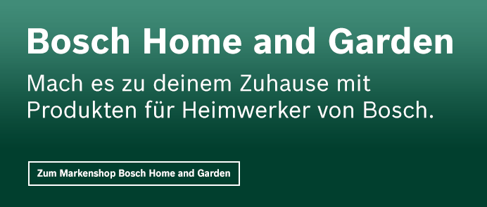 Zum Markenshop Bosch Home and Garden