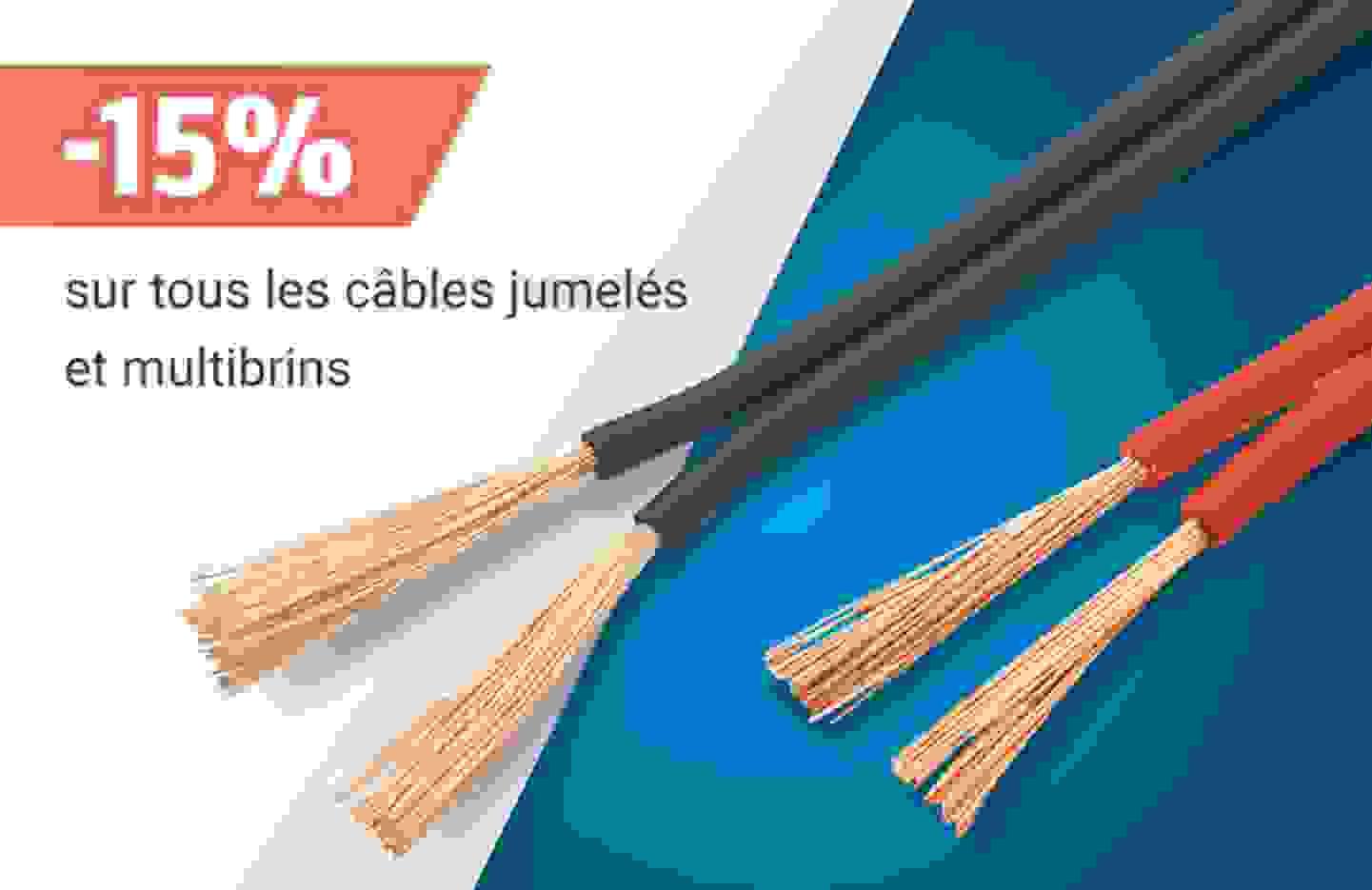 Promotion: 15% de remise sur les câbles jumelés & multibrins