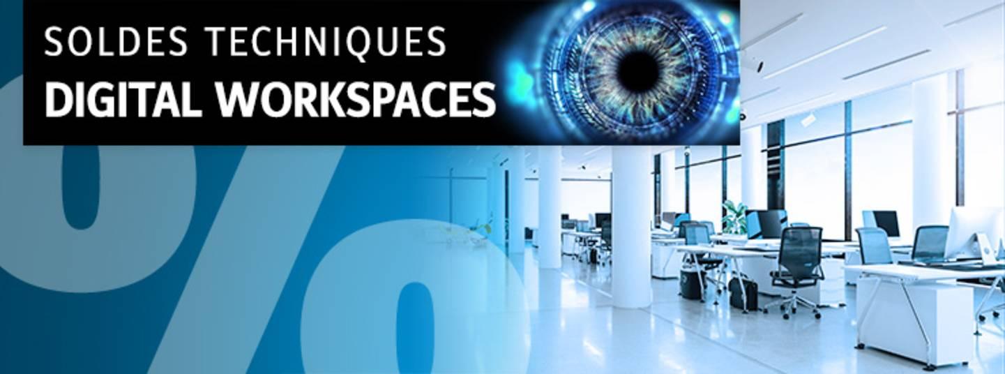 Soldes techniques : Digital Workspaces