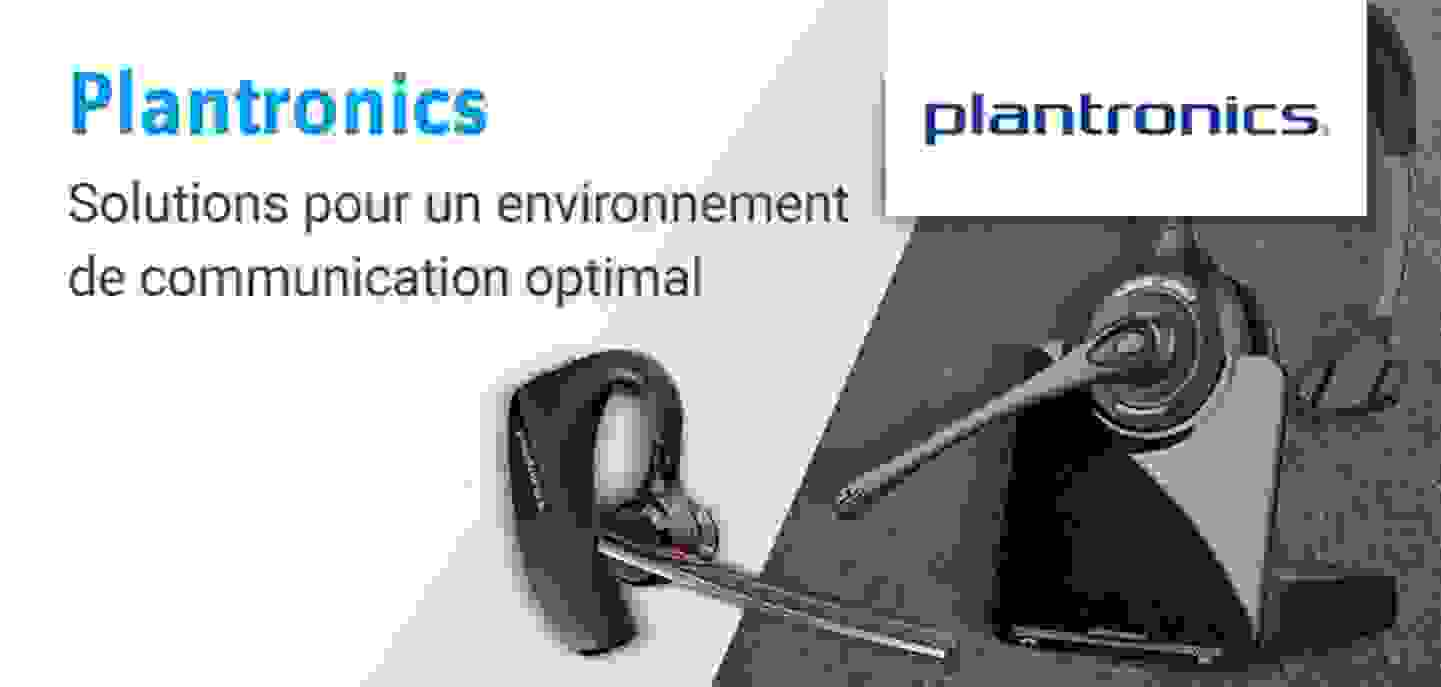 Plantronics - Solutions pour un environnement  de communication optimal