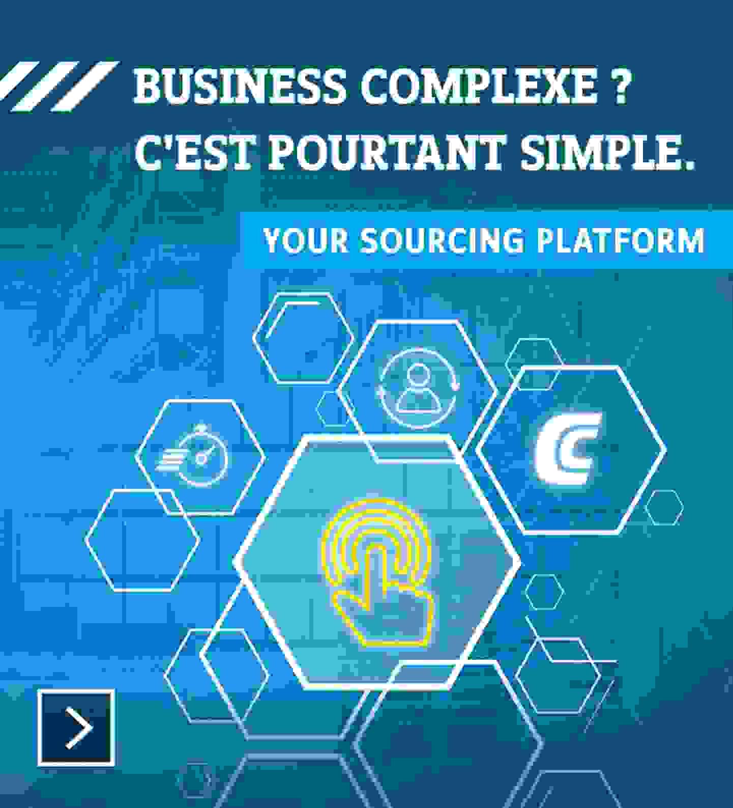 Business complexe ? C'est pourtant simple. Your sourcing platform »