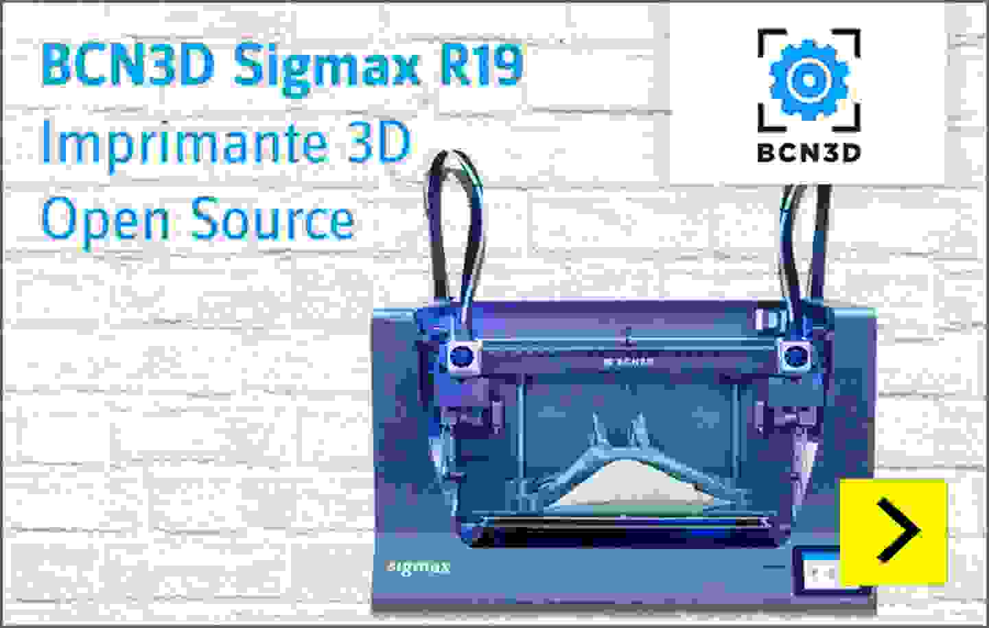 BCN3D Sigmax R19 - Imprimante 3D Open Source